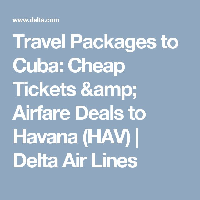 Travel Packages to Cuba: Cheap Tickets & Airfare Deals to Havana (HAV) | Delta Air Lines