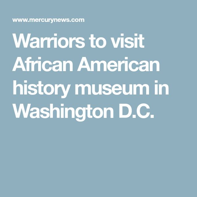 Warriors to visit African American history museum in Washington D.C.