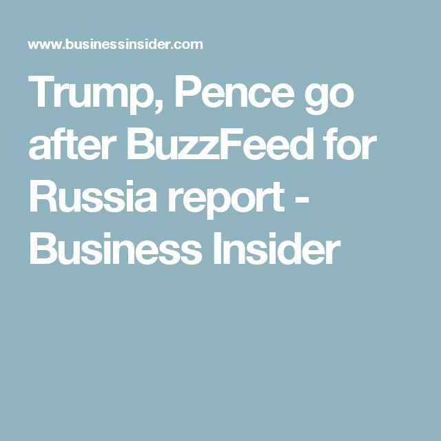 Trump, Pence go after BuzzFeed for Russia report - Business Insider