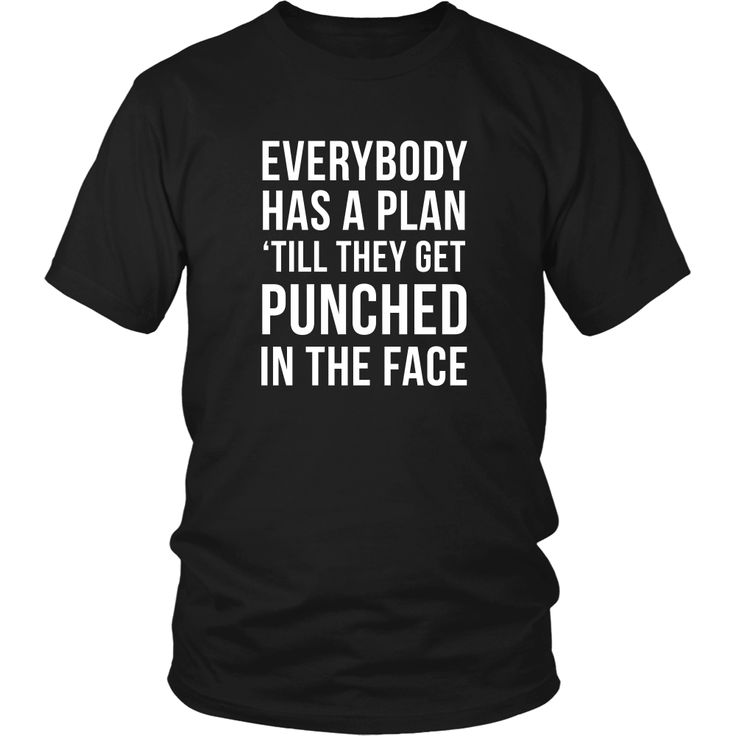 Everybody has a plan 'till they get punched in the face MMA T Shirt