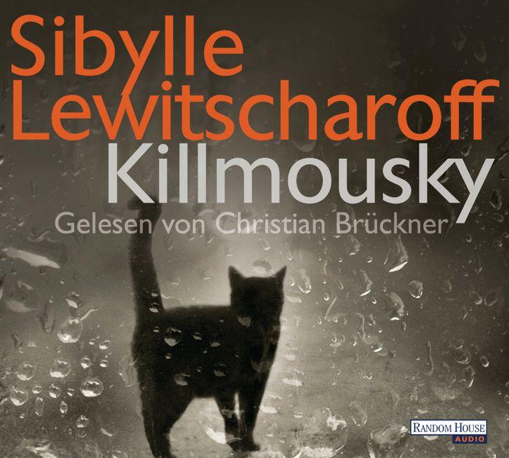 Ein Mann, ein Kater, ein Mord. - Killmousky / 5 Audio-CDs von Sibylle Lewitscharoff