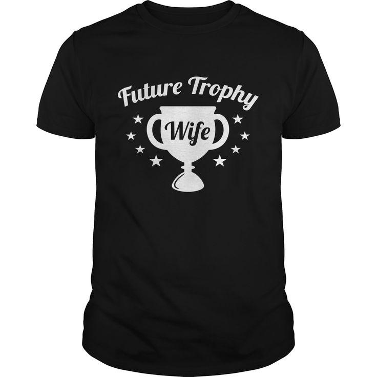 Future Trophy Wife1 Coolest T Shirt : shirt quotesd, shirts with sayings, shirt diy, gift shirt ideas #Wrestlemania, #ACMs, Madison Bumgarner, Fernando Rodney, #60Minutes, #FAMUMotown, #Dbacks, Derrick Rose, Ecuador, Lexi Thompson