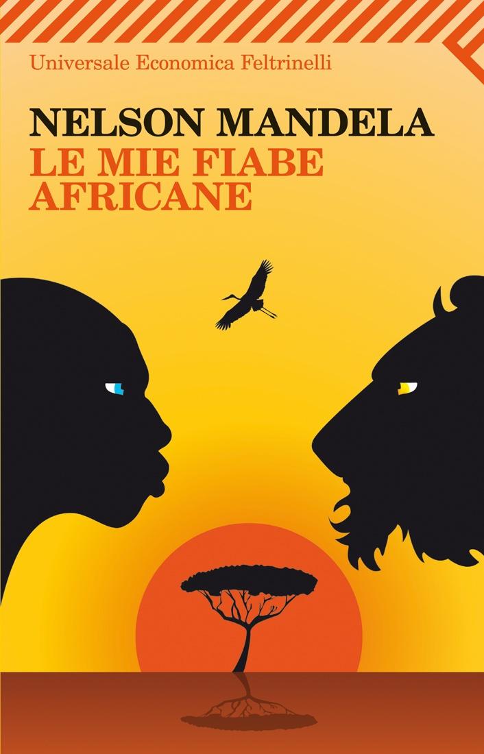 """Nelson Mandela, """"Le mie fiabe africane"""". """"Il mio più profondo desiderio è che in Africa la voce del cantastorie possa non morire mai."""" Storie antiche quanto l'Africa, raccontate attorno ai falò della sera da tempo immemorabile, universali nella loro capacità di ritrarre gli animali e la loro umanissima magia, raccontate dall'eroe dell'antirazzismo."""