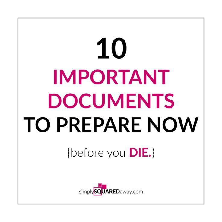 10 Important Documents To Prepare Now Before You Die In 2020
