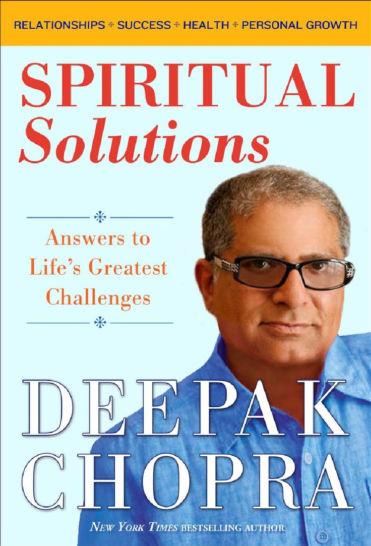 Life is full of challenges, both big and small. Spirituality is here to offer solutions. - Spiritual Solutions by Deepak Chopra