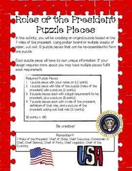 In this activity, students will apply what they have learned about the Executive Office and create their own puzzle. The content of the puzzle will help students review what they have learned about the qualifications to become president and the 7 different roles that the president plays while in office.