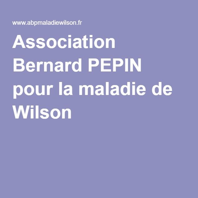 Association Bernard PEPIN pour la maladie de Wilson