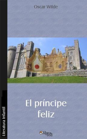 EL PRÍNCIPE FELIZ - Oscar Wilde - Literatura Infantil - Ebook gratis