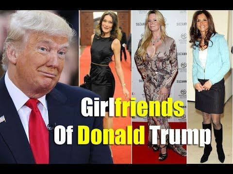 The Many Girlfriends Of Donald Trump? This Is Trumps Life Updates