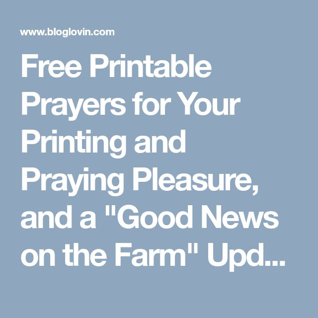"""Free Printable Prayers for Your Printing and Praying Pleasure, and a """"Good News on the Farm"""" Update (Catholic All Year)"""