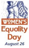 "Women's Equality Day. At the behest of Rep. Bella Abzug (D-NY), in 1971 the U.S. Congress designated August 26 as ""Women's Equality Day.""  The date was selected to commemorate the 1920 passage of the 19th Amendment to the Constitution, granting women the right to vote. This was the culmination of a massive, peaceful civil rights movement by women that had its formal beginnings in 1848 at the world's first women's rights convention, in Seneca Falls, New York."