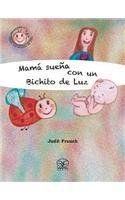 Mamá sueña con un Bichito de Luz (El Viaje Del Bichito De Luz) de Judit Franch http://www.amazon.es/dp/1910650005/ref=cm_sw_r_pi_dp_9wddvb0DQ0DN6
