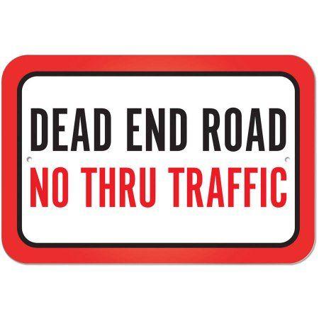 Dead End Road No Thru Traffic Sign, Size: 8 inch x 12 inch