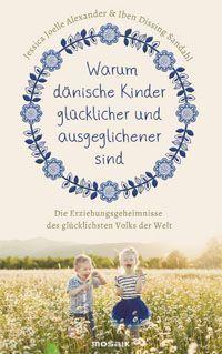Dänische Kinder sind am glücklichsten – was ist ihr Glücksgeheimnis? – Sabine Abraham