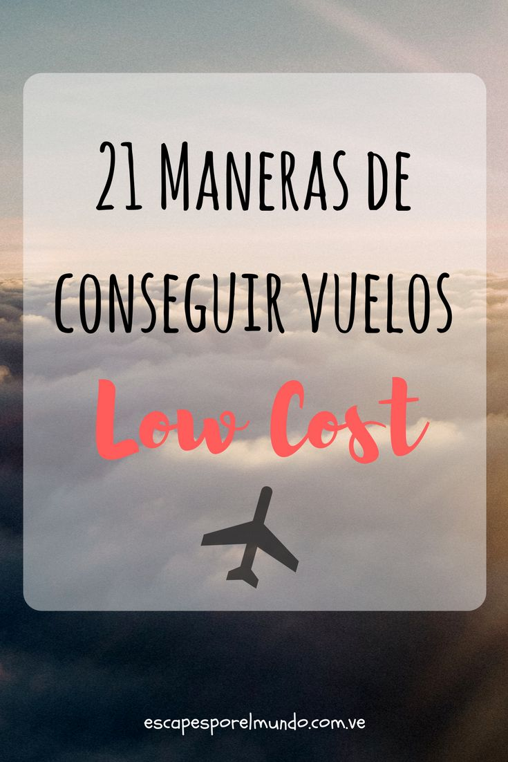 21 ways to find  Low cost flight deals | 21 maneras de conseguir Vuelos baratos | Escapes por el Mundo #traveltips