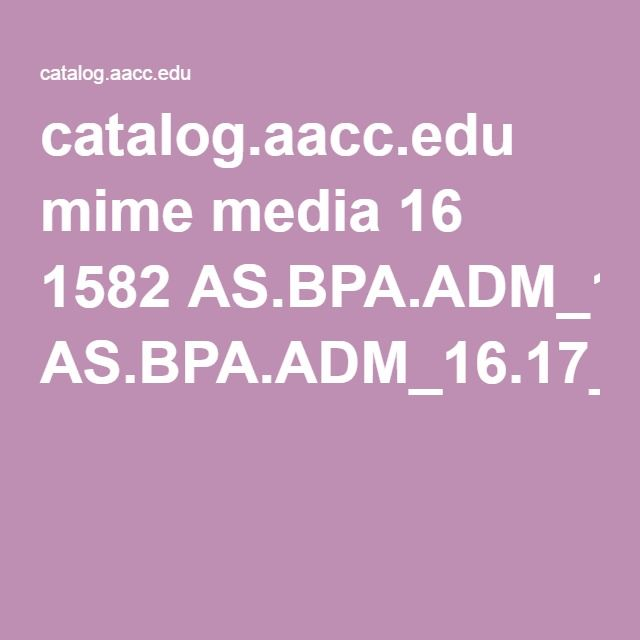 catalog.aacc.edu mime media 16 1582 AS.BPA.ADM_16.17_CourseRequirements.pdf