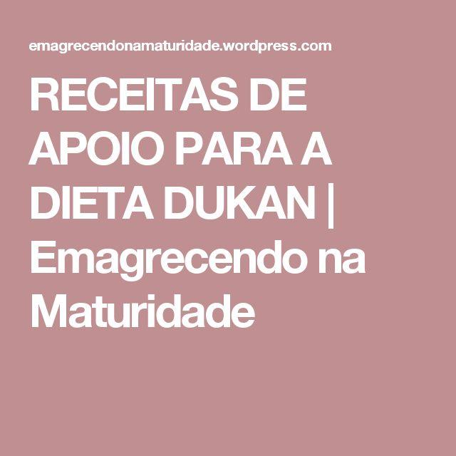RECEITAS DE APOIO PARA A DIETA DUKAN | Emagrecendo na Maturidade