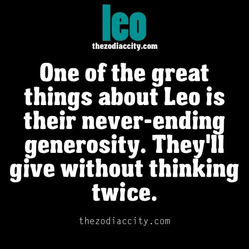 Leo- Which can be a good thing or a bad thing cause sometimes we get taken advantaged of. FOLLOW: http://pinterest.com/12neenee/leo-ruler-of-the-jungle/