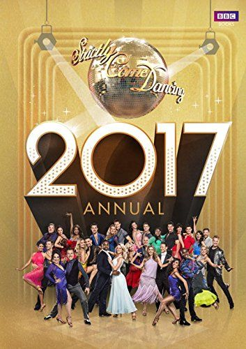 From 0.01:Official Strictly Come Dancing Annual 2017: The Official Companion to the Hit BBC Series (Annuals 2017)