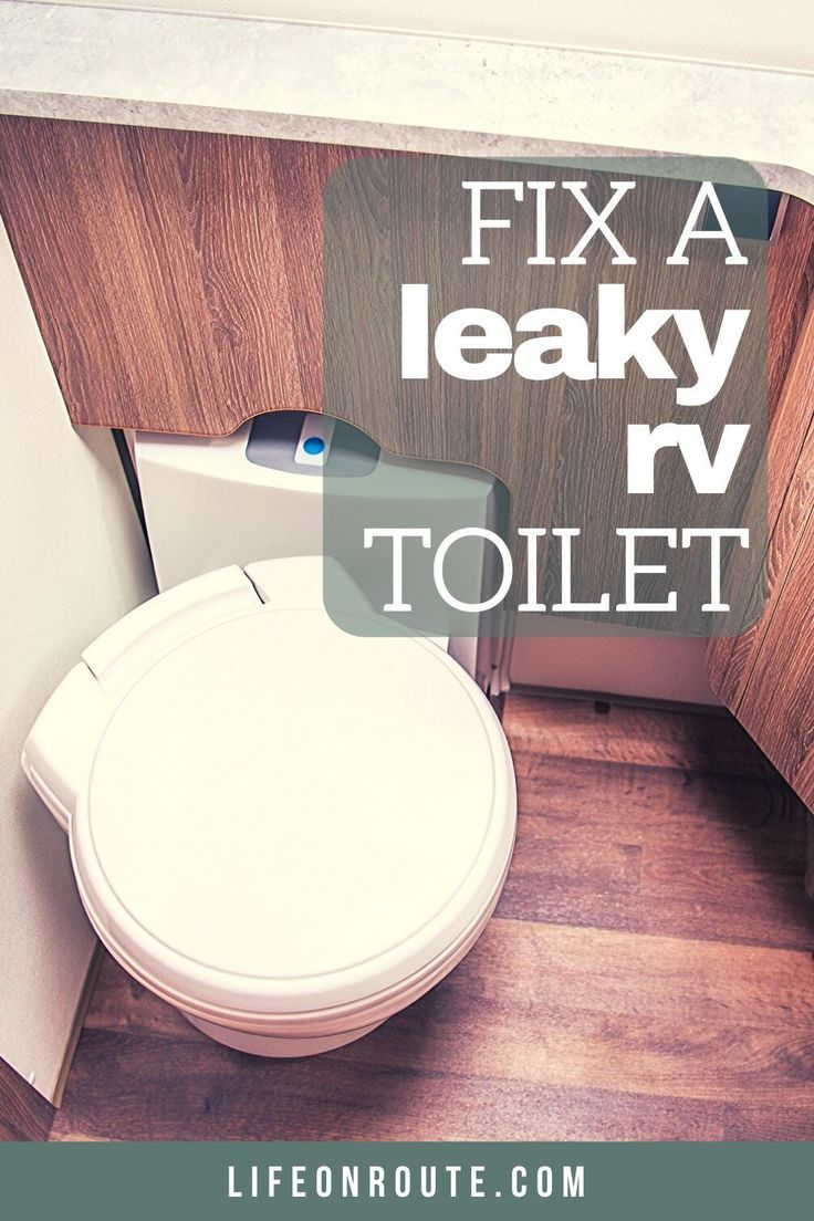 How to Fix an RV Toilet Leaking Around the Base in 2020