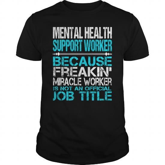Awesome Tee For Mental Health Support Worker T Shirts, Hoodies. Get it now ==► https://www.sunfrog.com/LifeStyle/Awesome-Tee-For-Mental-Health-Support-Worker-114954685-Black-Guys.html?57074 $22.99