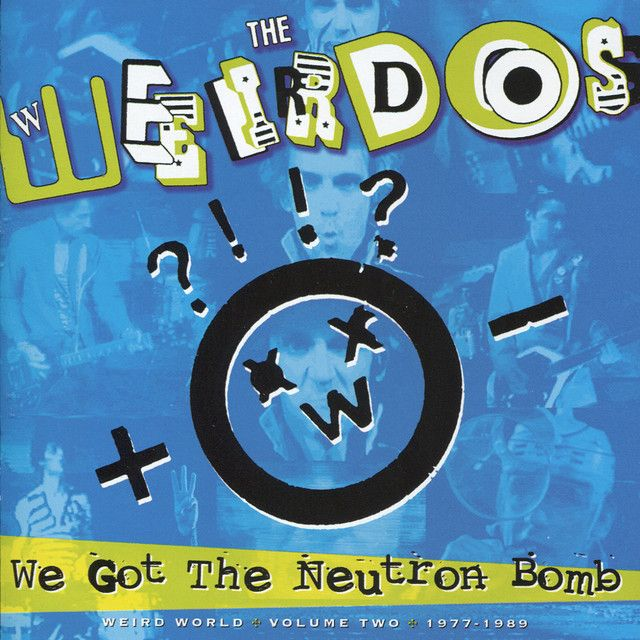 """""""We Got the Neutron Bomb"""" by The Weirdos was added to my Discover Weekly playlist on Spotify"""