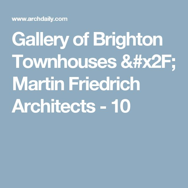 Gallery of Brighton Townhouses / Martin Friedrich Architects - 10