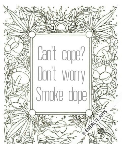 Image Result For Can T Cope Don T Worry Smoke Dope