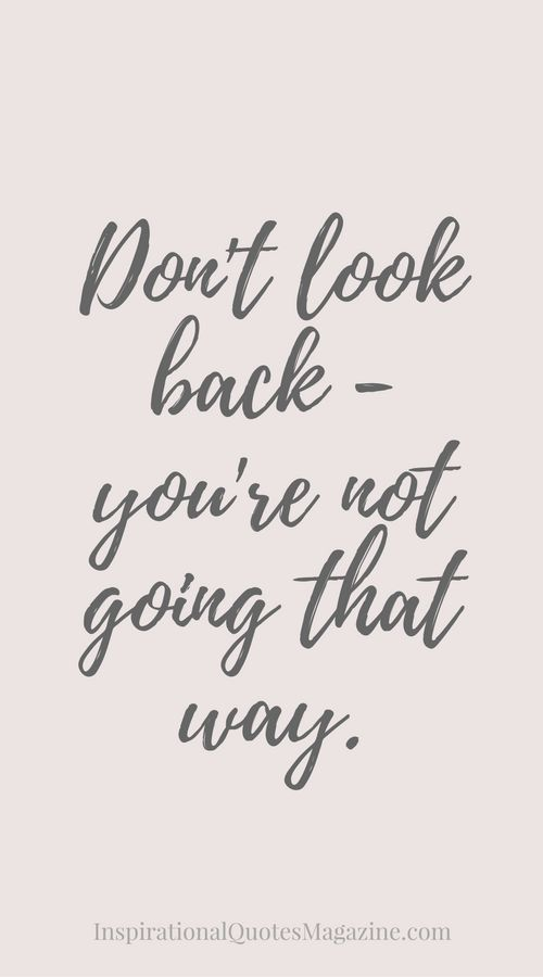 Don't look back - You're not going that way inspirational quote about life and happiness