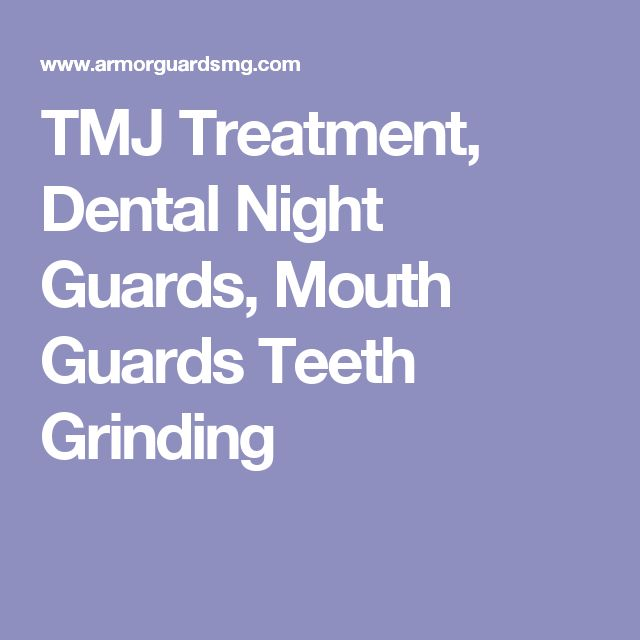 TMJ Treatment, Dental Night Guards, Mouth Guards Teeth Grinding
