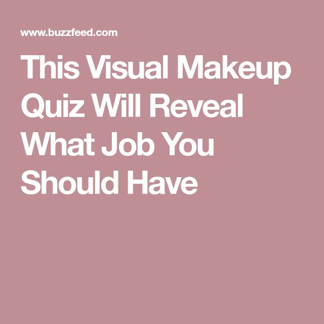 This Visual Makeup Quiz Will Reveal What Job You Should Have