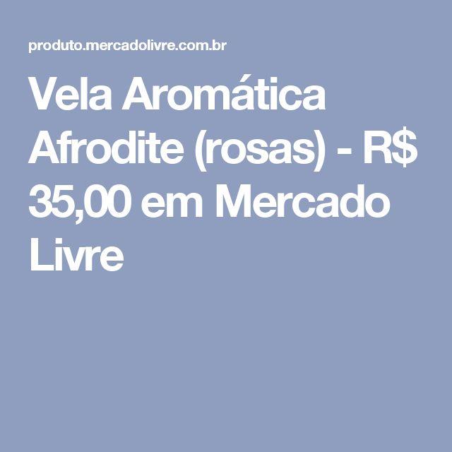 Vela Aromática Afrodite (rosas) - R$ 35,00 em Mercado Livre
