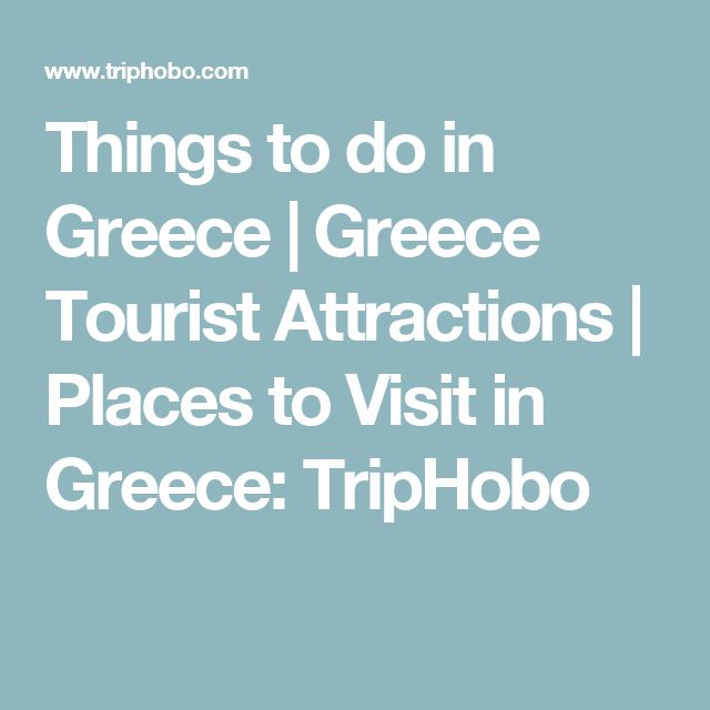 Things to do in Greece | Greece Tourist Attractions | Places to Visit in Greece: TripHobo