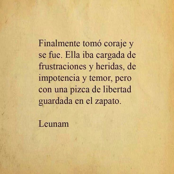 Una pizca de libertad guardada en el zapato #frases #libertad #Leunam