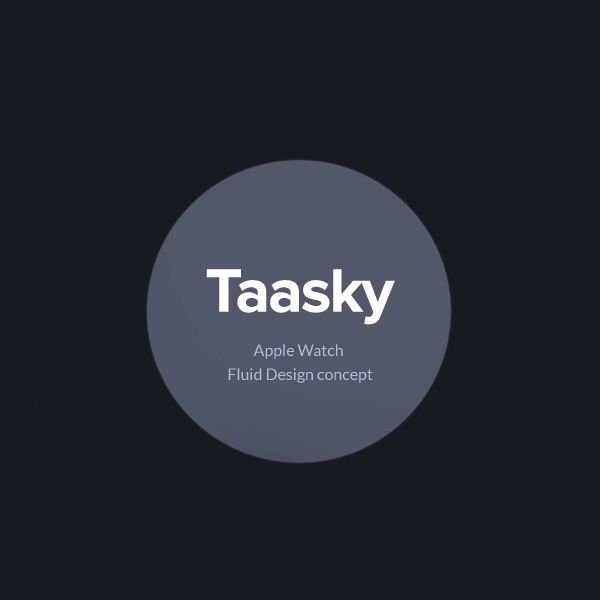 Fluid Design concept of my project Taasky for Apple Watch.
