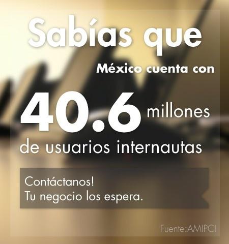 Sabías que México cuenta con 40.6 millones de internautas? Tu negocio los está esperando. #minimalpost