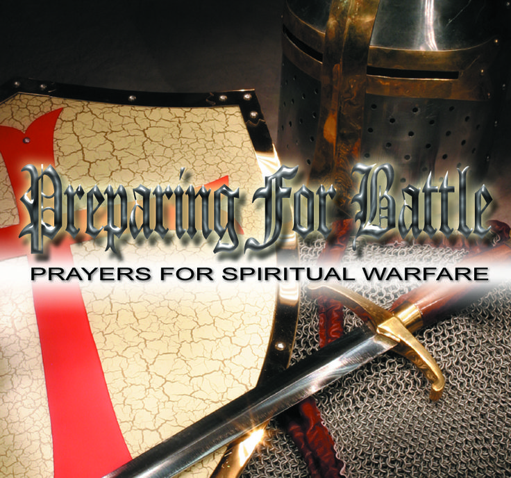Preparing for Battle - Spiritual warfare is a daily affair. These prayers presented in five parts, teach us to cover the areas of vulnerability and acknowledge our divine authority and protection in Jesus Christ. 2-CD Set $10 http://www.liferecovery.com/sunshop/index.php?l=product_detail&p=17053