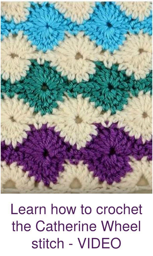 Video tutorial for how to crochet the Catherine Wheel stitch, plus patterns you can try using this stitch.
