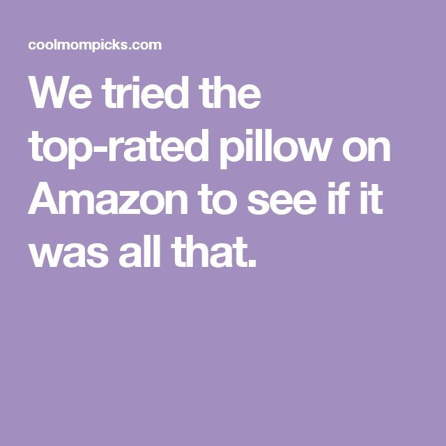 We tried the top-rated pillow on Amazon to see if it was all that.
