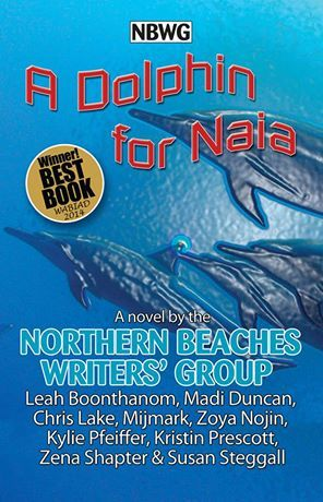 "Photo: ""A Dolphin for Naia"" – WINNER BEST BOOK, WABIAD 2014 – WINNER of most awesome cover in the universe (well, apart from our cover for ""Scribbles in the Dark""!)"