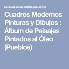 Cuadros Modernos Pinturas y Dibujos  : Álbum de Paisajes Pintados al Óleo (Pueblos)