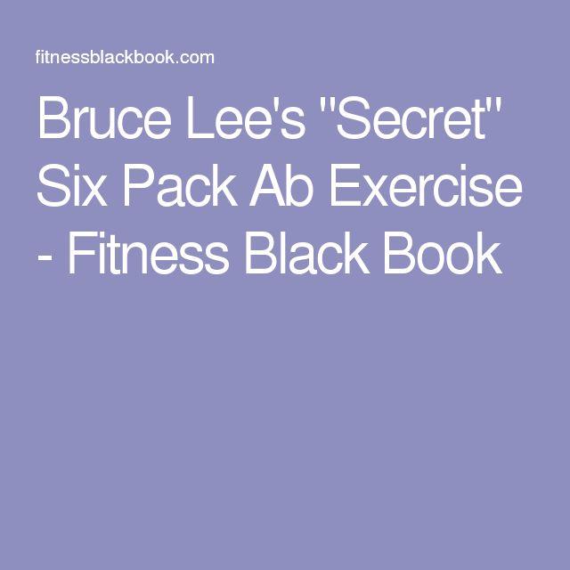 "Bruce Lee's ""Secret"" Six Pack Ab Exercise - Fitness Black Book"