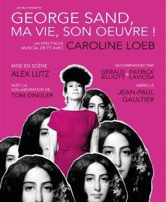 Caroline Loeb dans George Sand, Ma vie, Son oeuvre ! - Théâtre du Gymnase... Elle a, co-écrit les textes avec Thierry Illouz de six d'entre elles. | artistikrezo.com