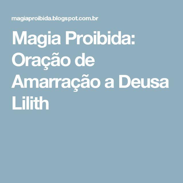 Magia Proibida: Oração de Amarração a Deusa Lilith
