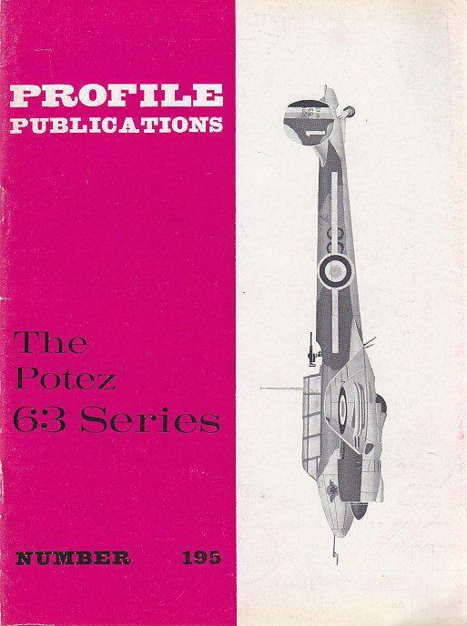 THE POTEZ 63 SERIES Numero 195 PROFILE PUBBLICATIONS RIVISTA AEREOPLANI INGLESE