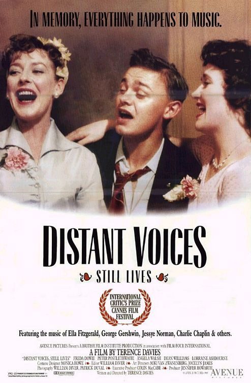"""Distant Voices, Still Lives"" is a 1988 British film directed and written by Terence Davies."