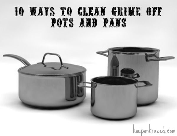 how to clean grime off pots and pans