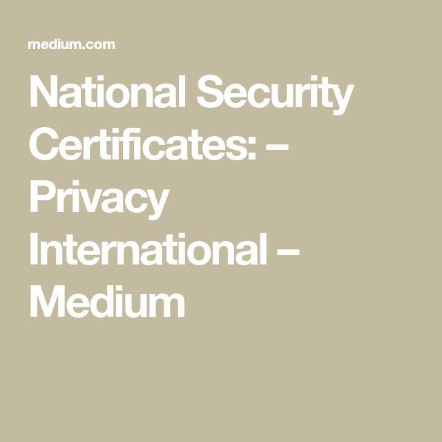 National Security Certificates: – Privacy International – Medium
