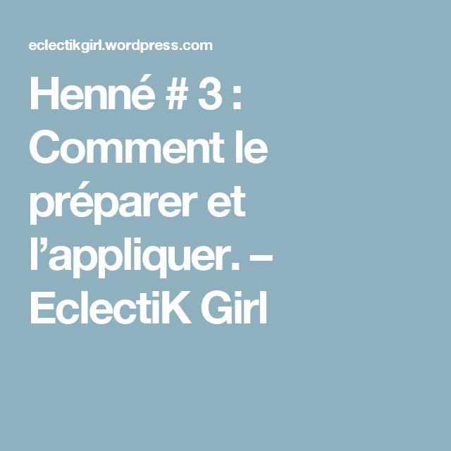 Henné # 3 : Comment le préparer et l'appliquer. – EclectiK Girl