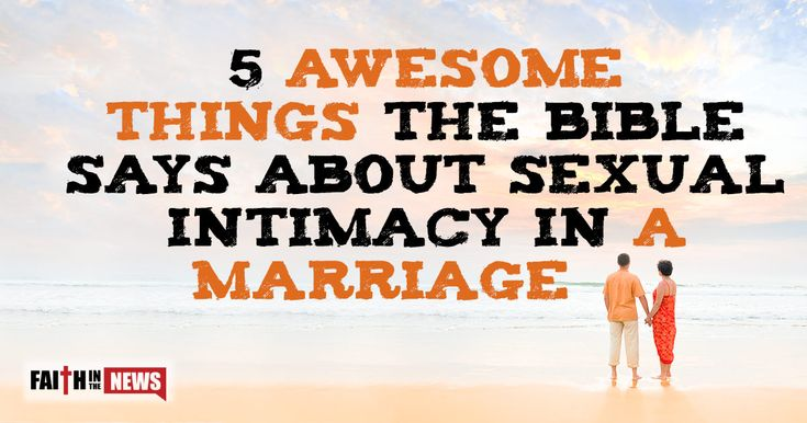 """Here are 5 things the Bible is clear about regarding sexual intimacy in marriage. Keep it in the Marriage The author of Hebrews writes, """"Let marriage be held in honor among all, and let the marriage bed be undefiled, for God will judge the sexually immoral and adulterous"""" (Heb 13:4). We are free to enjoy ..."""